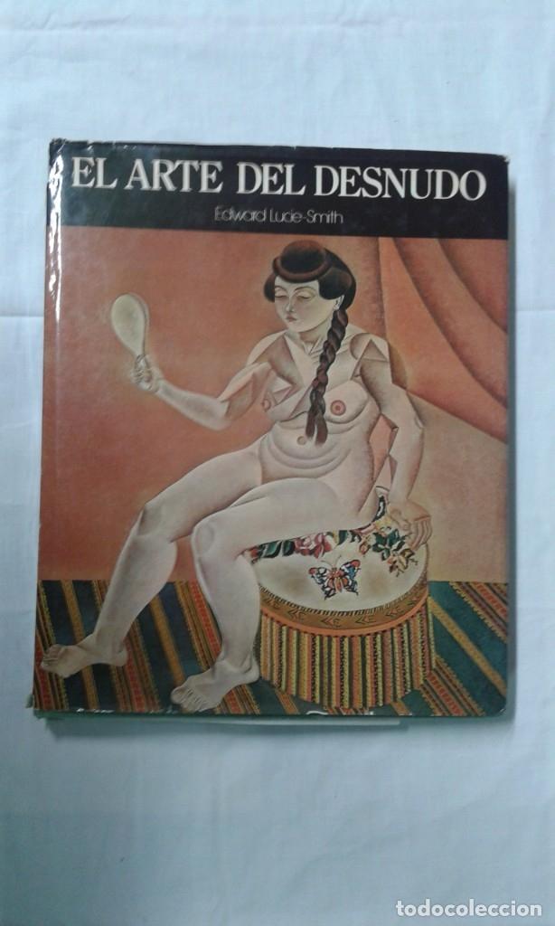 EL ARTE DEL DESNUDO, EDWUAR LUCIE-SMITH, BUEN ESTADO (Arte - Varios Objetos de Arte)