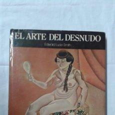 Varios objetos de Arte: EL ARTE DEL DESNUDO, EDWUAR LUCIE-SMITH, BUEN ESTADO. Lote 180280931