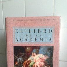 Arte: EL LIBRO DE LA ACADEMIA, REAL ACADEMIA DE BELLAS ARTES DE SAN FERNANDO. Lote 181941198