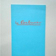 Varios objetos de Arte: LE CORBUSIER. FOLLETO DE LA EXPOSICIÓN EN CENTRO DE ARTE REINA SOFÍA, 1987. JAVIER GÓMEZ-PIOZ. Lote 191839660