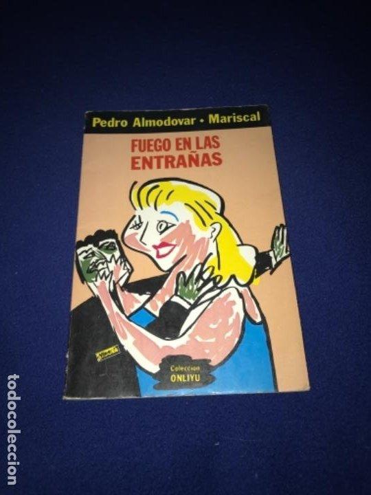 PEDRO ALMODOVAR-MARISCAL, FUEGO EN LAS ENTRAÑAS. LA CUPULA 1981 (Arte - Varios Objetos de Arte)