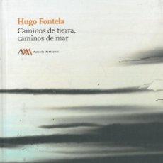 Varios objetos de Arte: HUGO FONTELA. CAMINOS DE TIERRA, CAMINOS DE MAR.. Lote 206325907