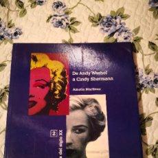 Varios objetos de Arte: ARTE DEL SIGLO XX: DE ANDY WARHOL A CINDY SHERMANN - AMALIA MARTINEZ LIBRO ARTE COLECCION. Lote 232078540