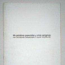 Varios objetos de Arte: JOSÉ MARÍA IGLESIAS · DE PALABRAS PARECIDAS Y OTROS ESTIGMAS. POESÍA VISUAL. ED. FERNANDO NUÑO, 1978. Lote 241294035