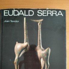 Varios objetos de Arte: EUDALD SERRA - JOAN TEIXIDOR - EDICIONES POLIGRAFA, 1979 - LIBRO ESCULTURA -. Lote 276066623