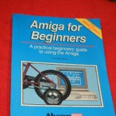 Videojuegos y Consolas: AMIGA FOR BEGINNERS, DE CHRISTIAN SPANIK, ABACUS 1990. Lote 136377782