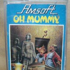 Videojuegos y Consolas: VIDEO JUEGO CASETE AMSTRAD - OH MUMMY - AMSOFT 1985. Lote 46733222