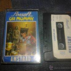 Videojuegos y Consolas: JUEGO CASETE,AMSTRAD,OH MUMMY,CASETTE AMSTRAD,CINTA AMSTRAD. Lote 53952246