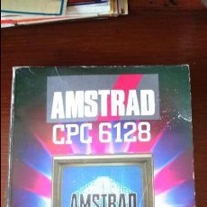 Videojuegos y Consolas: MANUAL DEL USUARIO AMSTRAD CPC 6128. GUÍA . Lote 125277075