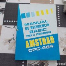 Videojuegos y Consolas: MANUAL DE REFERENCIA BASIC PARA EL PROGRAMADOR. AMSTRAD CPC 464. Lote 136831322