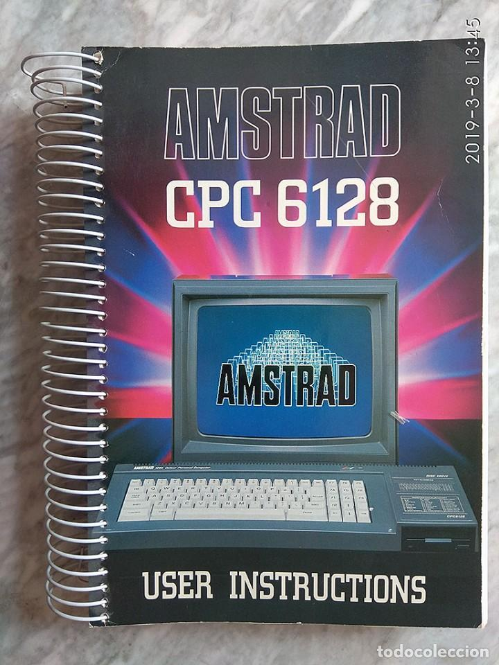AMSTRAD CPC 6128 USER INSTRUCTIONS (INGLÉS) (Juguetes - Videojuegos y Consolas - Amstrad)