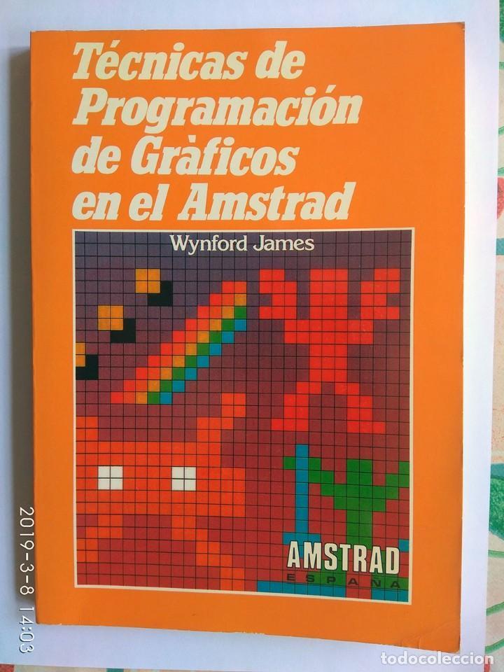 WYNFORD JAMES: TÉCNICAS DE PROGRAMACIÓN DE GRÁFICOS EN EL AMSTRAD (AMSTRAD ESPAÑA) (Juguetes - Videojuegos y Consolas - Amstrad)