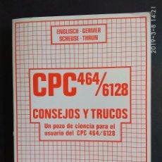 Videojuegos y Consolas: ENGLISCH, GERMER, SCHEUSE, THRUN: CPC 464/6128 CONSEJOS Y TRUCOS. UN POZO DE CIENCIA (DATA BECKER). Lote 154447230