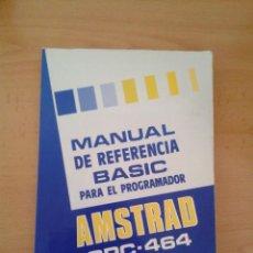 Videojuegos y Consolas: AMSTRAD CPC 464 MANUAL REFERENCIA BASIC PARA PROGRAMADOR EN CASTELLANO ESPAÑOL R8752. Lote 155078502