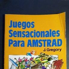 Videojuegos y Consolas: LIBRO JUEGOS SENSACIONALES PARA AMSTRAD. Lote 178064669