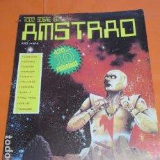 Videojuegos y Consolas: REVISTA AMSTRAD TODO SOBRE EL AMSTRAD NUMERO 4 AÑO 1986. Lote 195885245