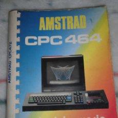 Videojogos e Consolas: MANUAL DE USUARIO AMSTRAD CPC 464 Y 472 - INDESCOMP, 1984. PRIMERA EDICIÓN. Lote 234844030