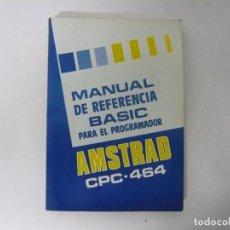 Videojuegos y Consolas: MANUAL DE REFERENCIA BÁSICA - AMSTRAD CPC 464 - SOLO MANUAL / VER FOTOS / RETRO VINTAGE. Lote 253713175