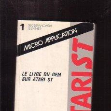Videojuegos y Consolas: ATARIST - MICRO APPLICATION ( EDICION EN FRANCES ) : AÑO 1985 ( ATARI ). Lote 40373044