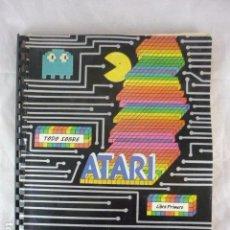 Videojuegos y Consolas: TODO SOBRE ATARI - LIBRO PRIMERO - 1985 - 195 PAGINAS. Lote 95811215