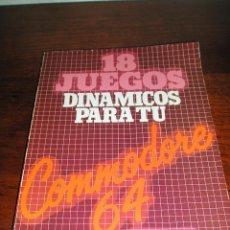 Videojuegos y Consolas: 18 JUEGOS DINAMICOS PARA TU COMODORE 64. P. MON SAUT. EDITORIAL NORAY. 1984.. Lote 40036166