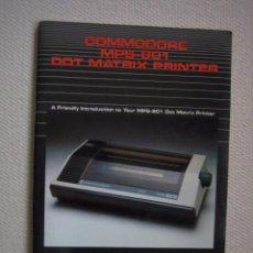 Videojuegos y Consolas: MANUAL COMMODORE COMPUTERS MPS-801 DOT MATRIX PRINTER. IMPRESORA. Lote 62999652