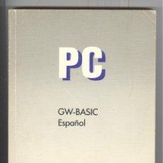 Videojuegos y Consolas: PC COMMODORE LIBRO GW- BASIC ESPAÑOL 1987.. Lote 105464551
