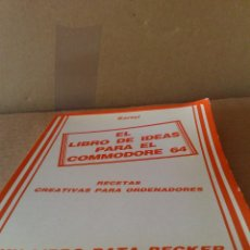 Videojuegos y Consolas: EL LIBRO DE IDEAS PARA EL COMMODORE 64 - BARTEL (ED. FERRÉ MORET, DATA BECKER, AÑOS 80) . Lote 118889815