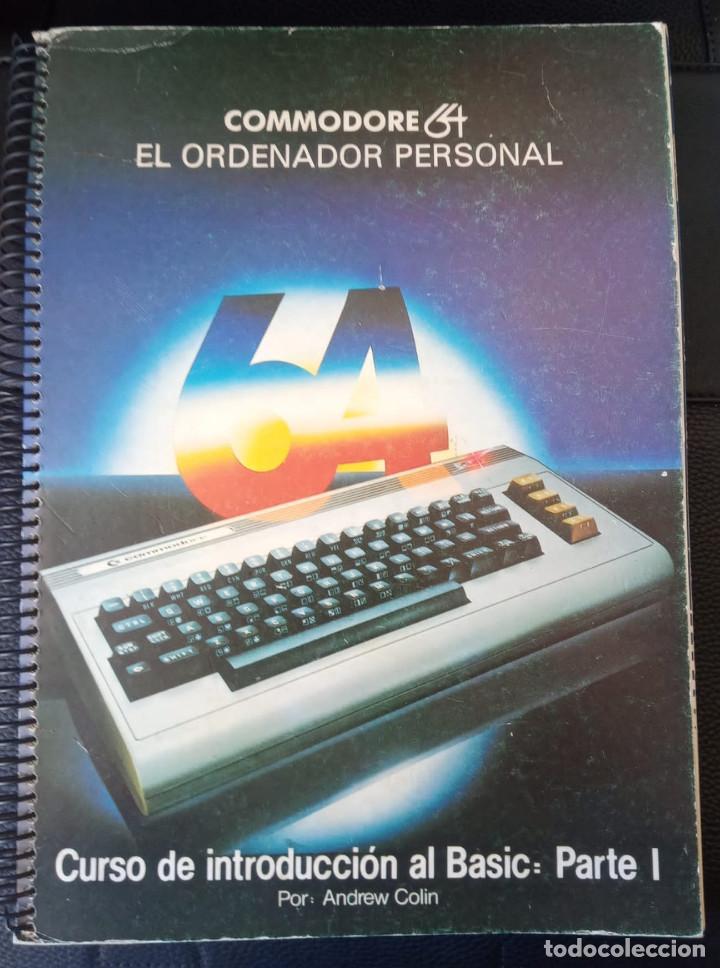 COMMODORE 64 LIBRO CURSO DE INTRODUCCIÓN AL BASIC PARTE I - POR ANDREW COLIN - 1981 (Juguetes - Videojuegos y Consolas - Commodore)