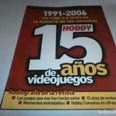 Videogiochi e Consoli: SUPLEMENTO ESPECIAL 15ª ANIVERSARIO 1991-2006. 15 AÑOS DE VIDEOJUEGOS (HOBBY CONSOLAS). Lote 64721887