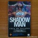 Videojuegos y Consolas: SHADOW MAN, LIBRO DE SECRETOS. SUPLEMENTO REVISTA 64 MAGAZINE. NINTENDO 64 SHADOW MAN. Lote 165716714