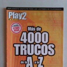 Videojuegos y Consolas: REVISTA PLAYMANIA: MAS DE 4000 TRUCOS DE LA A A LA Z - SECRETOS,ESTRATEGIAS Y CLAVES PLAY 2 - 36 PGS. Lote 38760522