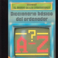 Videojuegos y Consolas: EVEREST EL MUNDO DE LOS ORDENADORES , DICCIONARIO BASICO DEL ORDENADOR - EDITA : EVEREST. Lote 16208440