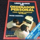 Videojuegos y Consolas: LIBRO BÁSICO DEL ORDENADOR PERSONAL / PETER RODWELL, SPECTRUM, COMMODORE, DRAGON 32, APPLE........ Lote 125083047