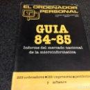 Videojuegos y Consolas: REVISTA ORDENADOR PERSONAL GUIA 84-85 ORDENADORES, IMPRESORAS, PERIFERICOS Y SOFWARE. Lote 125086115