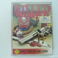 Videojuegos y Consolas: KILLE UNTIL DEAD / SINCLAIR ZX SPECTRUM / CASSETTE. Lote 145528714