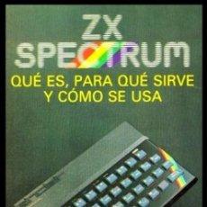 Videojuegos y Consolas: SPECTRUM. ZX. MANUAL. QUE ES. PARA QUE SIRVE. COMO SE USA. TIM LANGDELL.. Lote 247601000