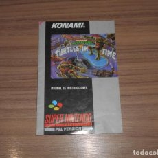 Videojuegos y Consolas: TURTLES IV TURTLES IN TIME MANUAL DE INSTRUCCIONES ORIGINAL SUPER NINTENDO PAL ESPAÑA CASTELLANO. Lote 201619966