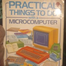 Videojuegos y Consolas: ANTIGUO LIBRO PRACTICAL THINGS TO DO WITH A MICROCOMPUTER BBC ZX81 SPECTRUM ORIC TRS-80 DRAGON. Lote 254289285