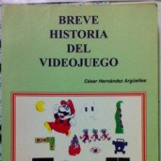 Videojuegos y Consolas: CÉSAR HERNÁNDEZ. BREVE HISTORIA DEL VIDEOJUEGO. 1998. Lote 103527407