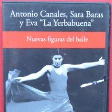 Vídeos y DVD Musicales: ANTONIO CANALES - SARA BARAS - EVA LA YERBABUENA - NUEVAS FIGURAS DEL BAILE - DVD. Lote 40822809