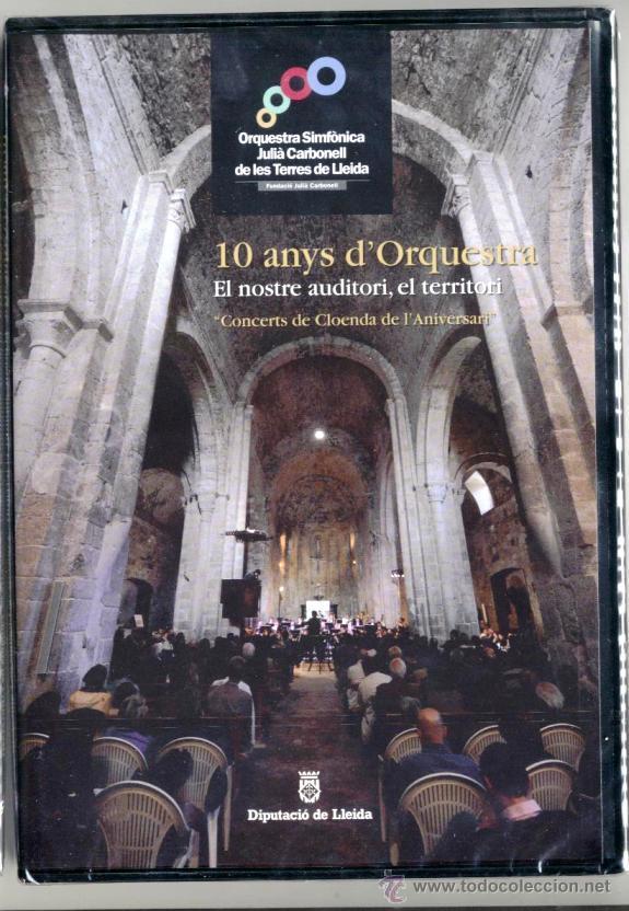 ORQUESTRA SIMFÒNICA JULIÀ CARBONELL DE LLEIDA 10 ANYS D'ORQUESTRA CONCERTS CLOENDA DE L'ANIVERSARI (Música - Videos y DVD Musicales)
