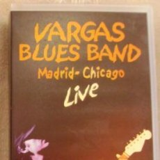 Vídeos y DVD Musicales: VHS VARGAS BLUES BAND MADRID CHICAGO LIVE. Lote 43197602