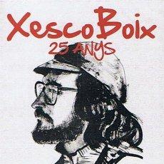Vídeos y DVD Musicales: DVD XESCO BOIX 25 ANYS VUL SER LLIURE (PRECINTADO). Lote 47314001
