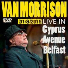 Vídeos e DVD Musicais: VAN MORRISON - CYPRUS AVENUE, BELFAST, 31 AUGUST 2015 (DVD). Lote 52489575