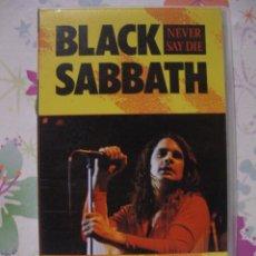 Vídeos y DVD Musicales: BLACK SABBATH : NEVER SAY DIE ** VHS HEAVY METAL ** GRABADO EN DIRECTO AÑO 1978. Lote 53530130