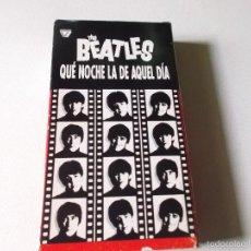 Vídeos y DVD Musicales: THE BEATLES QUE NOCHE LA DE AQUEL DIA - VHS 90 MINUTOS. Lote 56767829