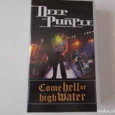 Vídeos y DVD Musicales: DEEP PURPLE - COME HELL OR HIGH WATER. Lote 93337460