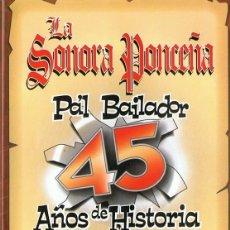 Vídeos y DVD Musicales: LA SONORA PONCEÑA PA´L BAILADOR 45 AÑOS DE HISTORIA LIVE! . Lote 128978595