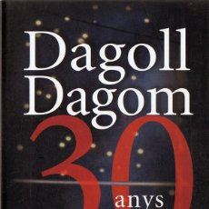 Vídeos y DVD Musicales: DAGOLL DAGON 30 ANYS . Lote 157911522